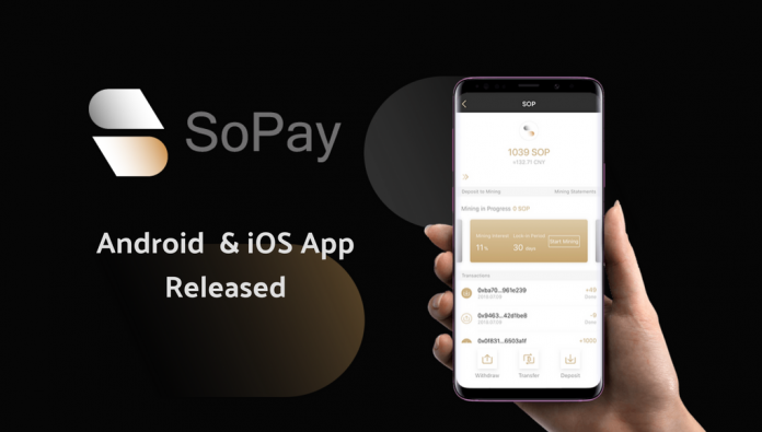 SoPay App Released, Offering Fast Transactions and SoPay's Assets Mining (SAM)